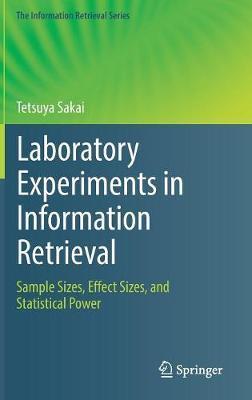 Laboratory Experiments in Information Retrieval by Tetsuya Sakai