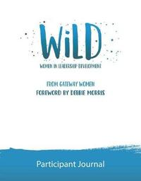 Wild Participant Journal by Gateway Women