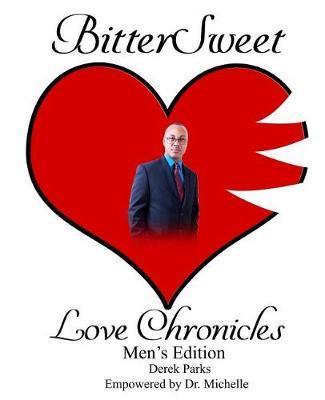 BitterSweet Love Chronicles Men's Edition by Derek L Parks