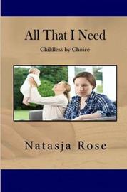All That I Need by Natasja Rose