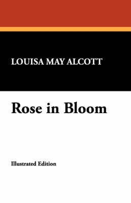 Rose in Bloom by Louisa May Alcott image
