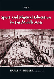 Sport and Physical Education in the Middle Ages by Earle F. Zeigler image