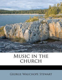 Music in the Church by George Wauchope Stewart image