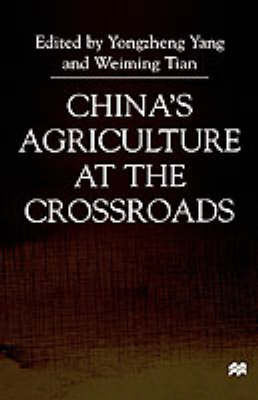 China's Agriculture At the Crossroads by Yongzheng Yang
