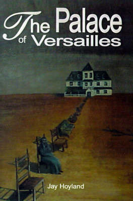 The Palace of Versailles by Jay Hoyland