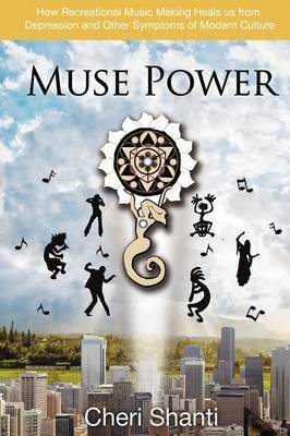 Muse Power by Cheri Shanti