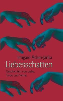Liebesschatten by Irmgard Adam-Janka