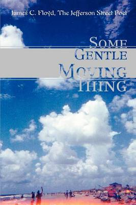 Some Gentle Moving Thing by James C Floyd image