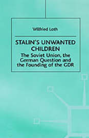Stalin's Unwanted Child by Wilfried Loth image
