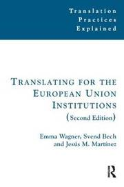 Translating for the European Union Institutions by Emma Wagner