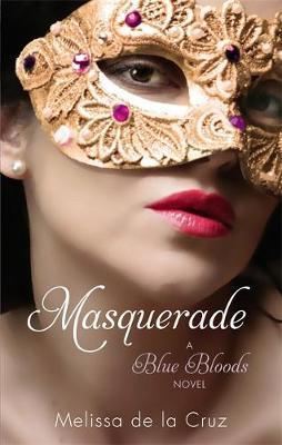 Masquerade (Blue Bloods #2) (UK) by Melissa De La Cruz