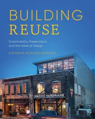 Building Reuse by Kathryn Rogers Merlino image