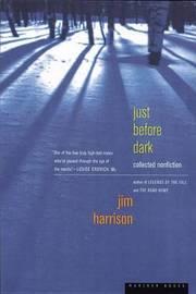 Just before Dark by Jim Harrison