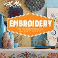 Mollie Makes: Embroidery by Mollie Makes