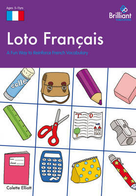 Loto Francais: A Fun Way to Reinforce French Vocabulary by Colette Elliott