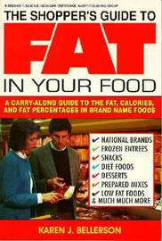 The Shoppers Guide to Fat in Your Food by Karen J. Bellerson image