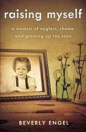 Raising Myself by Beverly Engel