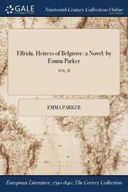 Elfrida, Heiress of Belgrove by Emma Parker