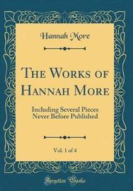 The Works of Hannah More, Vol. 1 of 4 by Hannah More