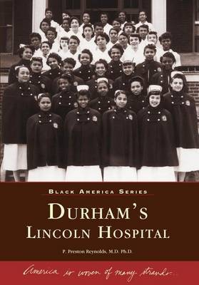 Durham's Lincoln Hospital by P Preston Reynolds