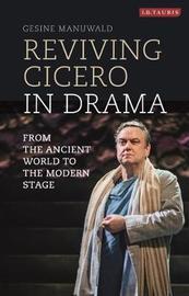 Reviving Cicero in Drama by Gesine Manuwald