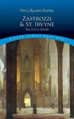 Zastrozzi and St. Irvyne by Percy Bysshe Shelley