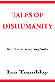 Tales of Dishumanity by Ian Tremblay image