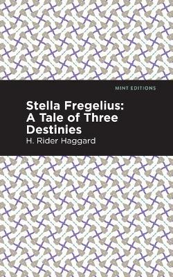 Stella Fregelius by H.Rider Haggard