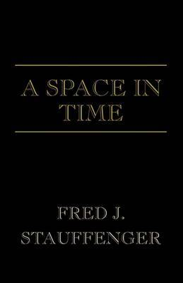 A Space in Time by Fred J. Stauffenger image