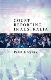 Court Reporting in Australia by Peter Gregory image