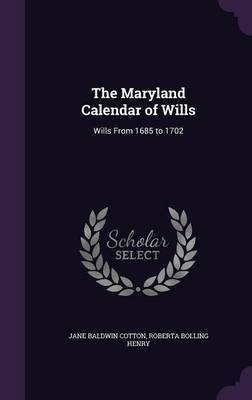The Maryland Calendar of Wills by Jane Baldwin Cotton image