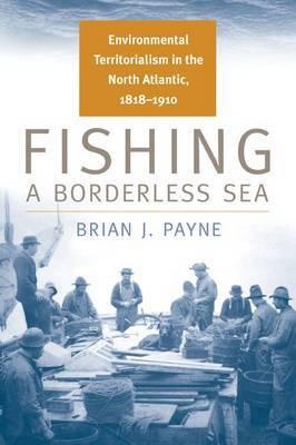 Fishing a Borderless Sea by Brian J. Payne image