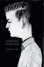 Poems 1957-2013 by Geoffrey Lehmann