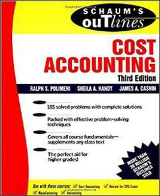 Schaum's Outline of Cost Accounting, 3rd, Including 185 Solved Problems by James Cashin