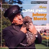 Johnny Morris Reads More Bedtime Stories by Johnny Morris