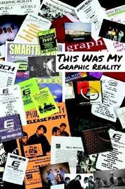 This Was My Graphic Reality by Doug Sheehy