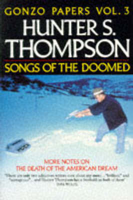 Songs of the Doomed by Hunter S Thompson