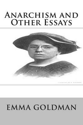 anarchism and other essays pdf Emma goldman : peter kropotkin :  anarchism could not hope to escape the fate of all other ideas of innovation  more than any other idea,.