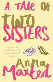 A Tale of Two Sisters by Anna Maxted image