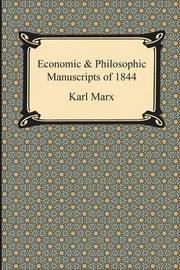 Economic & Philosophic Manuscripts of 1844 by Karl Marx