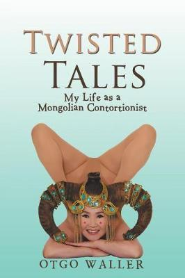 Twisted Tales by Otgo Waller