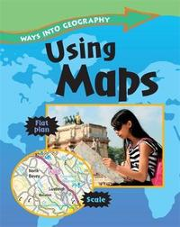 Ways into Geography: Using Maps by Claire Llewellyn