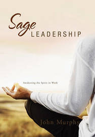 Sage Leadership by John Murphy