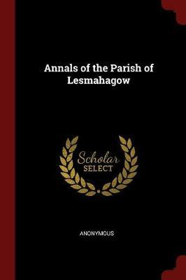Annals of the Parish of Lesmahagow by * Anonymous image