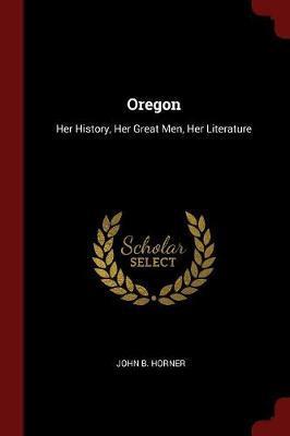Oregon by John B Horner