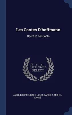 Les Contes D'Hoffmann by Jacques Offenbach