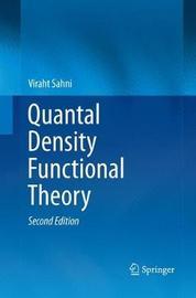 Quantal Density Functional Theory by Viraht Sahni
