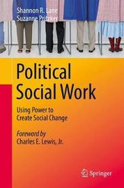 Political Social Work by Shannon R. Lane