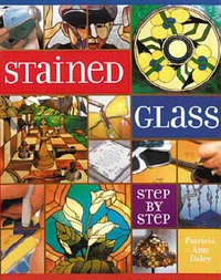 Stained Glass Step-by-step by Patricia Ann Daley image