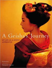 Geisha's Journey, A: My Life As A Kyoto Apprentice by Komomo image